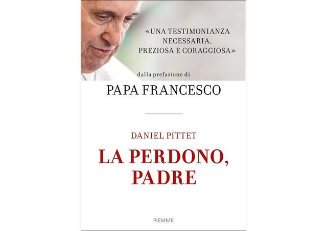 «La perdono, padre», Daniel Pittet